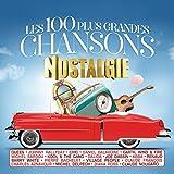 Les 100 plus grandes chansons Nostalgie (100 tubes)