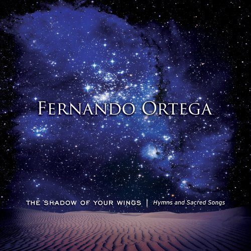 Fernando Ortega - Shadow Of Your Wings: Hymns & Sacred Songs - Zortam Music