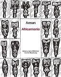 echange, troc Arman - Africarmania : Arman et l'Afrique