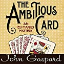 The Ambitious Card: An Eli Marks Mystery Volume 1 Audiobook by John Gaspard Narrated by Jim Cunningham