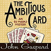 The Ambitious Card: An Eli Marks Mystery Volume 1 | John Gaspard