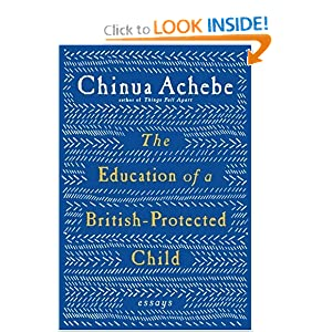 The Education of a British-Protected Child - Chinua Achebe