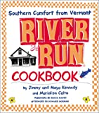 River Run Cookbook: Southern Comfort from Vermont (0060195258) by Kennedy, Jimmy