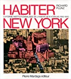 echange, troc Richard Plunz - Habiter New York