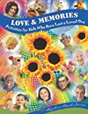 img - for Love & Memories: Activities for Kids Who Have Lost a Loved One book / textbook / text book