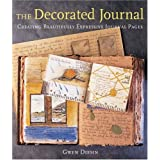 "Decorated Journal: Creating Beautifully Expressive Journal Pagesvon ""Gwen Diehn"""