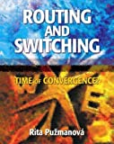 img - for Routing and Switching: time of convergence by Rita Puzmanova (2001-12-31) book / textbook / text book
