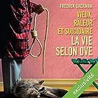 Vieux, râleur et suicidaire: La vie selon Ove (       Version intégrale) Auteur(s) : Fredrik Backman Narrateur(s) : Bernard Gabay