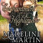 Enchantment of a Highlander | Madeline Martin