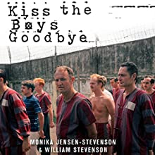 Kiss the Boys Goodbye: How the United States Betrayed Its Own POWs in Vietnam (       UNABRIDGED) by Monica Jensen-Stevenson, William Stevenson Narrated by Bernadette Dunne