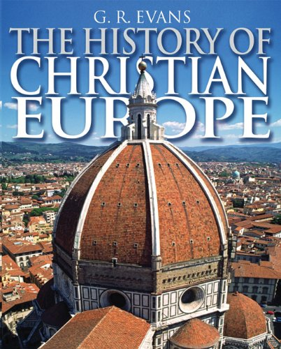 The History of Christian Europe, G. R. Evans
