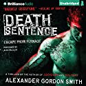 Death Sentence: Escape from Furnace, Book 3 Audiobook by Alexander Gordon Smith Narrated by Alex Kalajzic