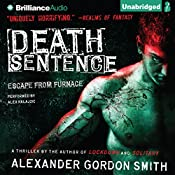 Death Sentence: Escape from Furnace, Book 3 | Alexander Gordon Smith