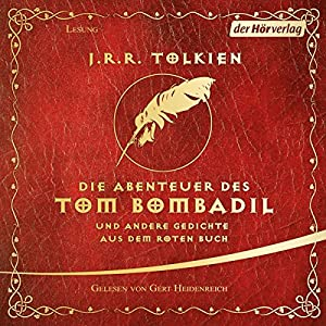 Die Abenteuer des Tom Bombadil und andere Gedichte aus dem Roten Buch | [J.R.R. Tolkien]
