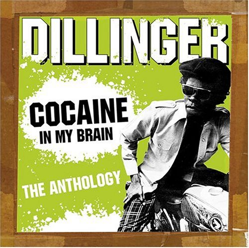 Dillinger - Cocaine In My Brain: The Anthology - Zortam Music