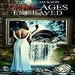 Dark Ages Engraved: Volume 1   Steven D. Jackson