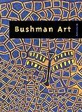 Bushman Art: Zeitgenýssische Kunst  aus dem sýdlichen Afrika / Contemporary Art from Southern Africa (3897901765) by Pippa Skotnes