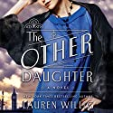 The Other Daughter: A Novel (       UNABRIDGED) by Lauren Willig Narrated by Nicola Barber