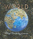 The World: A History, Volume 1 (to 1500) (0131777645) by Fernandez-Armesto, Felipe