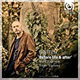 Britten: Before life and after, Winter Words, Holy Sonnets of John Donne, Purcell realizations, Folksong arrangements