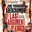 Last Argument of Kings (       UNABRIDGED) by Joe Abercrombie Narrated by Steven Pacey