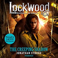 The Creeping Shadow: Lockwood & Co, Book 4 | Livre audio Auteur(s) : Jonathan Stroud Narrateur(s) : Emily Bevan
