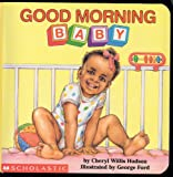 img - for Good Morning, Baby (What a Baby) book / textbook / text book