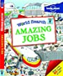 World Search - Amazing Jobs (Lonely Planet Children's Publishing)