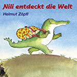 Nili entdeckt die Welt: Erzählungen mit Musik und Natur | Helmut Zöpfl