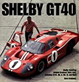 img - for Shelby GT40: The Shelby American Original Color Archives (Motorbooks Classics) book / textbook / text book
