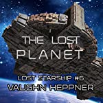 The Lost Planet: Lost Starship, Book 6 | Vaughn Heppner