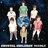 CRYSTAL CHILDREN(DVD付)