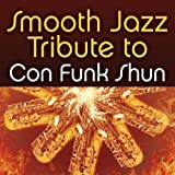 Smooth Jazz Tribute to Con Funk Shun