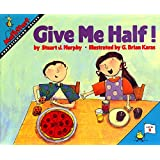 Great Source Mathstart: Student Reader Give Me Half! Understanding Halves