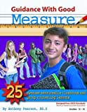 img - for Guidance with Good Measure: 25 Awesome Measurable Classroom and Group Counseling Lessons by Anthony Pearson, Ed.S. (2009) Perfect Paperback book / textbook / text book