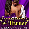 The Hunter: To Tempt a Highlander Series #2 Audiobook by Kerrigan Byrne Narrated by Derek Perkins