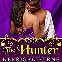 The Hunter: To Tempt a Highlander Series #2 Audiobook by Kerrigan Byrne Narrated by Derek Perkins
