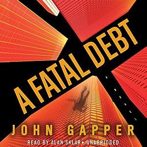 A Fatal Debt: A Novel | [John Gapper]