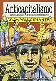 img - for Anticapitalismo Para Principiantes by Ezequiel Adamovsky (2005-02-28) book / textbook / text book