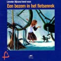 Een bezem in het fietsenrek [A Broom in the Bike Rack] Audiobook by Lieneke Dijkzeul Narrated by Lieneke Dijkzeul