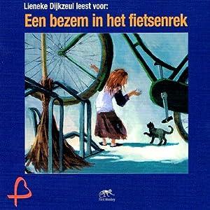 Een bezem in het fietsenrek [A Broom in the Bike Rack] Audiobook