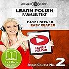 Learn Polish - Easy Reader - Easy Listener - Parallel Text - Learn Polish Audio Course No. 2 Hörbuch von  Polyglot Planet Gesprochen von: Dawid Pawlak, Christopher Tester