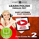 Learn Polish - Easy Reader - Easy Listener - Parallel Text - Learn Polish Audio Course No. 2    Polyglot Planet