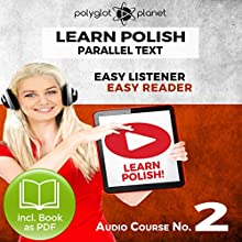 Learn Polish - Easy Reader - Easy Listener - Parallel Text - Learn Polish Audio Course No. 2 Audiobook by  Polyglot Planet Narrated by Dawid Pawlak, Christopher Tester