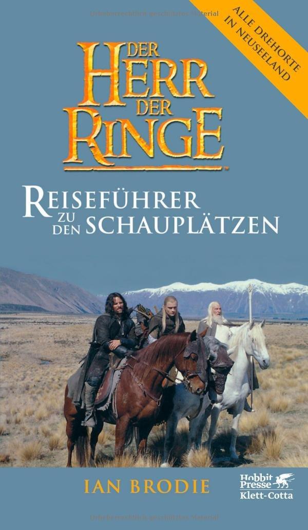 Ian Brodie: Der Herr der Ringe - Reiseführer zu den Schauplätzen