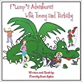F'Lump's Adventures with Timmy and Tarbaby (F'lump's Adventures, 1)