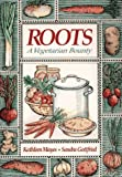 img - for Roots: A Vegetarian Bounty by Kathleen Mayes (1995-07-06) book / textbook / text book