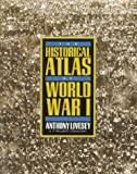 img - for The Historical Atlas of World War I (Henry Holt Reference Book) by Anthony Livesey (1994-05-02) book / textbook / text book