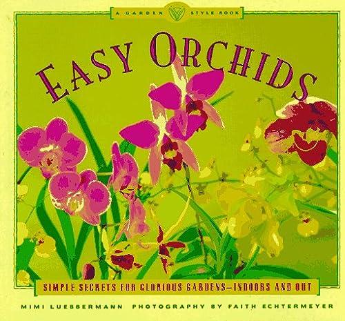 Garden Style: Easy Orchids (Garden Style Book), Echtermeyer, M Lubbermann