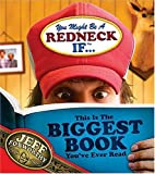You Might Be A Redneck If...This Is The Biggest Book You've Ever Read (1401601936) by Boyd, David